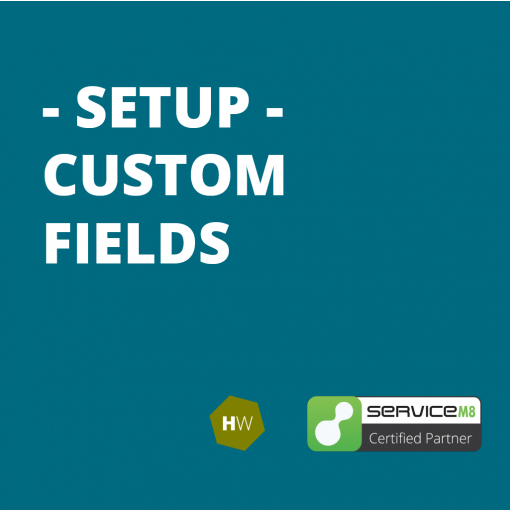 ServiceM8 Custom Fields Setup