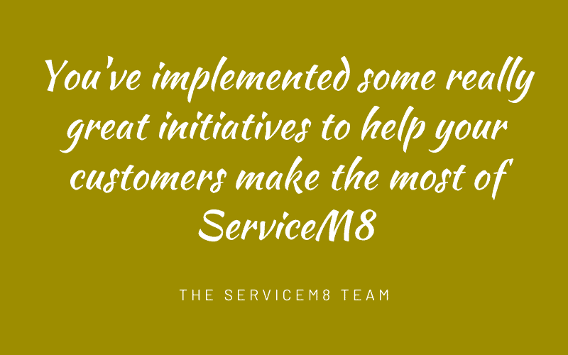 Implementing initiatives to help ServiceM8 customers make the most of ServiceM8